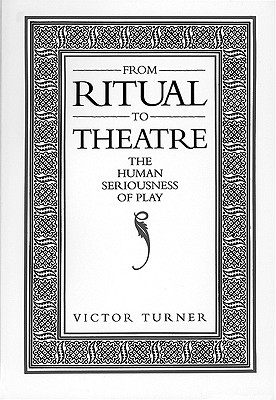 Image for From Ritual to Theatre: The Human Seriousness of Play