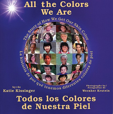 Image for All the Colors We Are: Todos los colores de nuestra piel/The Story of How We Get Our Skin Color (Spanish Edition)