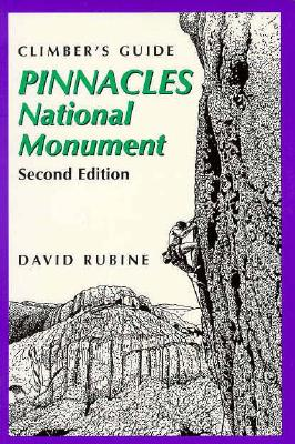 Image for PINNACLES NATIONAL MONUMENT A CLIMBER'S GUIDE - SECOND EDITION