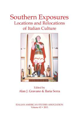 Southern Exposures: Locations and Relocations of Italian Culture