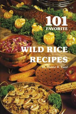 Image for 101 Favorite Wild Rice Recipes