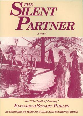 "The Silent Partner: Including ""The Tenth of January"", Elizabeth Stuart Phelps"