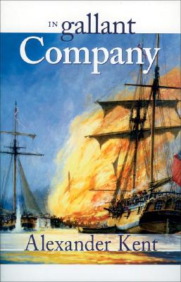 In Gallant Company (Richard Bolitho Novels, No. 3) (The Bolitho Novels) (Volume 3), Kent, Alexander
