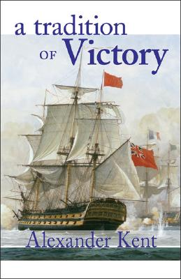 A Tradition of Victory (The Bolitho Novels) (Volume 14), Kent, Alexander