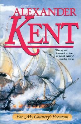 For My Country's Freedom (The Bolitho Novels) (Volume 21), Kent, Alexander