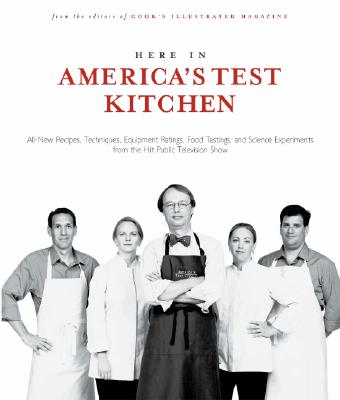 Here in America's Test Kitchen, Cook's Illustrated