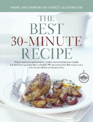 The Best 30-Minute Recipe, Cook's Illustrated Magazine