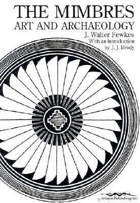 The Mimbres: Art and Archaeology, Fewkes, Jesse Walter