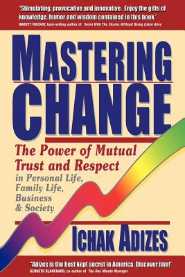 Image for MASTERING CHANGE THE POWER OF MUTUAL TRUST AND RESPECT