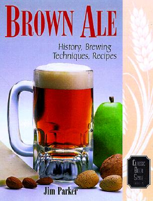 Image for Brown Ale: History, Brewing Techniques, Recipes (Classic Beer Style Series, 14)