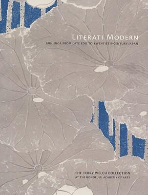 Image for Literati Modern: Bunjinga from Late Edo to Twentieth-Century Japan