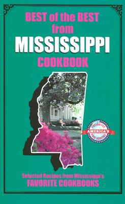 Image for Best of the Best from Mississippi: Selected Recipes from Mississippi's Favorite Cookbooks
