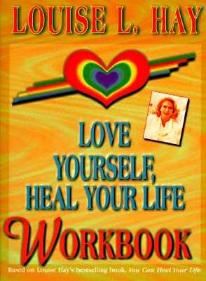 Love Yourself, Heal Your Life Workbook, Hay, Louise L.; Kolb, Glenn (editor)