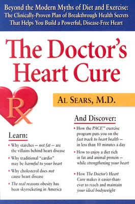Image for The Doctor's Heart Cure, Beyond the Modern Myths of Diet and Exercise: The Clinically-Proven Plan of Breakthrough Health Secrets That Helps You Build a Powerful, Disease-Free Heart