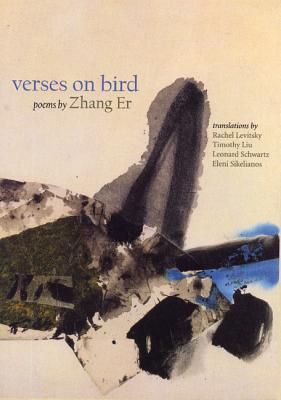 Verses on Bird: Selected Poems by Zhang Er, Zhang, Er