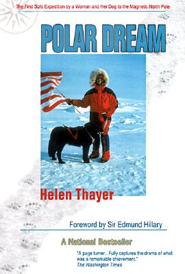 Image for Polar Dream : The Firsy Solo Expedition By a Woman and Her Dog to Tjhe Magnetic North Pole