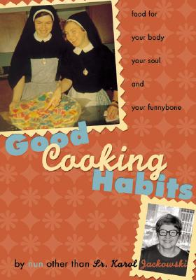 Image for GOOD COOKING HABITS : FOOD FOR YOUR BODY