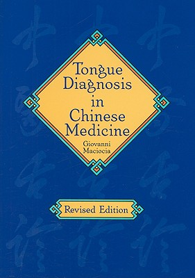 Image for Tongue Diagnosis in Chinese Medicine  Revised Edition