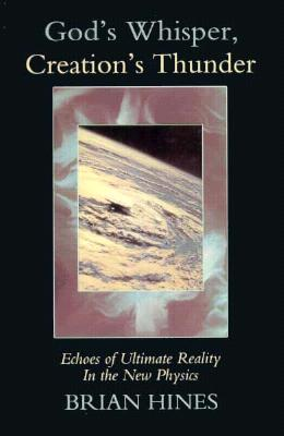 Image for God's Whisper; Creation's Thunder: Echoes of Ultimate Reality in the New Physics