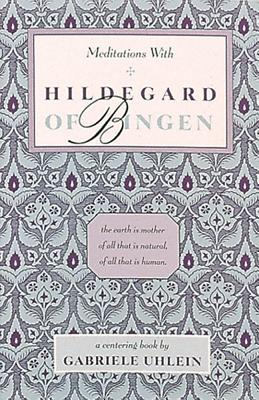 Image for Meditations With Hildegard of Bingen - A Centering Book