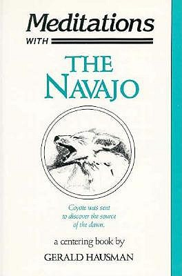 Meditations With the Navajo: Prayer-Songs and Stories of Healing and Harmony, Hausman, Gerald