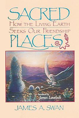 Image for Sacred Places: How the Living Earth Seeks Our Friendship