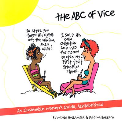 Image for An ABC of Vice: An Insatiable Women's Guide, Alphabetized