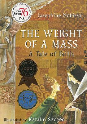 Weight of a Mass : A Tale of Faith, JOSEPHINE NOBISSO, KATALIN SZEGEDI