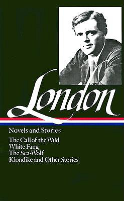 Image for Jack London : Novels and Stories : Call of the Wild / White Fang / The Sea-Wolf / Klondike and Other Stories (Library of America)