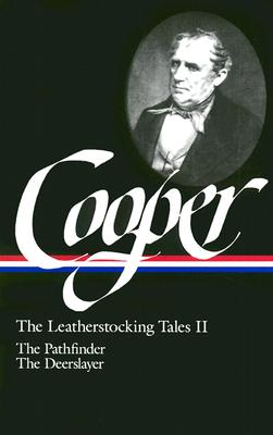 The Leatherstocking Tales, Vol. 2: The Pathfinder / The Deerslayer, Cooper, James Fenimore