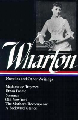 Image for Edith Wharton : Novellas and Other Writings : Madame De Treymes / Ethan Frome / Summer / Old New York / The Mother's Recompense / A Backward Glance (Library of America)
