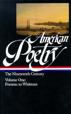 Image for American Poetry: The Nineteenth Century, Vol. 1: Philip Freneau to Walt Whitman (First Printing)