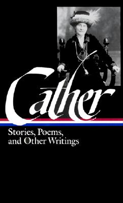 Image for Cather: Stories, Poems, and Other Writings (Library of America)