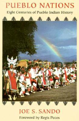 Pueblo Nations: Eight Centuries of Pueblo Indian History, Joe S. Sando