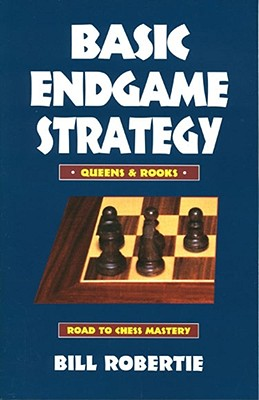 Image for Basic Endgame Strategy: Rooks & Queens (Road to Chess Mastery)