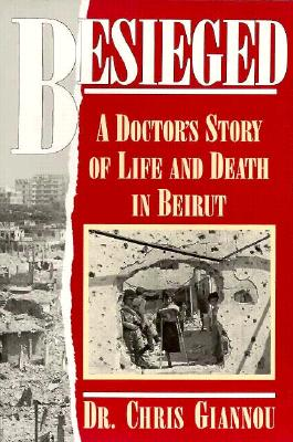 Image for Besieged: A Doctor's Story of Life and Death in Beirut