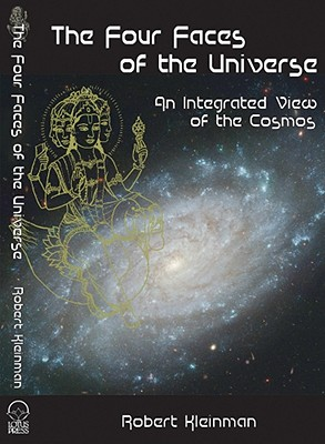 The Four Faces of the Universe: An Integrated View of the Cosmos, Kleinman, Robert
