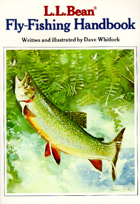 L.L. Bean Fly-Fishing Handbook, Whitlock, Dave