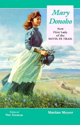 Image for Mary Donoho: New First Lady of the Santa Fe Trail
