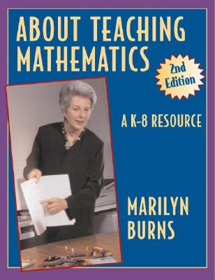 Image for About Teaching Mathematics: A K-8 Resource 2nd Edition