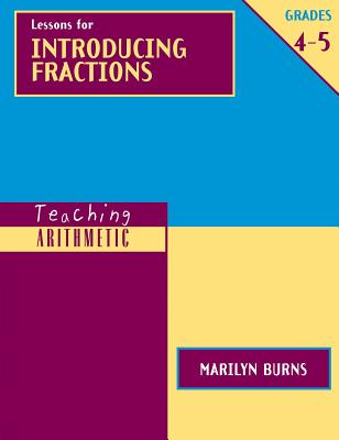 Image for Teaching Arithmetic: Lessons for Introducing Fractions, Grades 4-5 (Teaching Arithmetic Series)