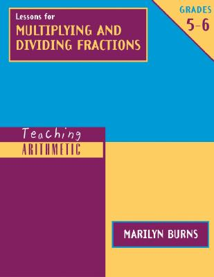 Image for Teaching Arithmetic: Lessons for Multiplying & Dividing Fractions, Grades 5-6