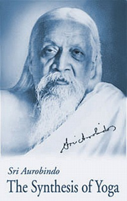 Synthesis of Yoga, US Edition, Aurobindo, Sri