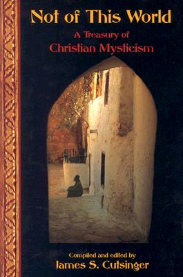 Image for Not of This World : A Treasury of Christian Mysticism