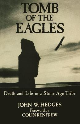 Tomb of the Eagles:  Death and Life in a Stone Age Tribe, Hedges, John W.