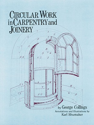 Circular Work in Carpentry and Joinery, Collings, George