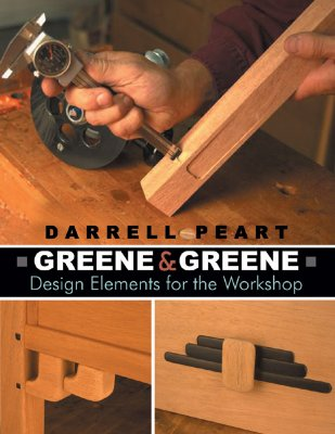 Greene & Greene: Design Elements for the Workshop, Darrell Peart