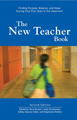 The New Teacher Book: Finding Purpose, Balance and Hope During Your First Years in the Classroom, Rethinking Schools; Ltd