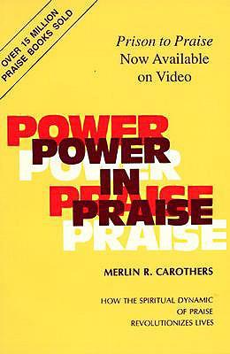 Power in Praise, Carothers, Merlin R