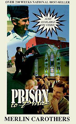 Prison to Praise, Carothers, Merlin R